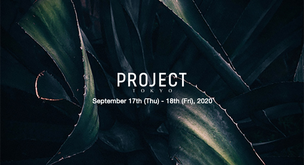 PROJECT TOKYO September 17th (Thu) - 18th (Fri), 2020
